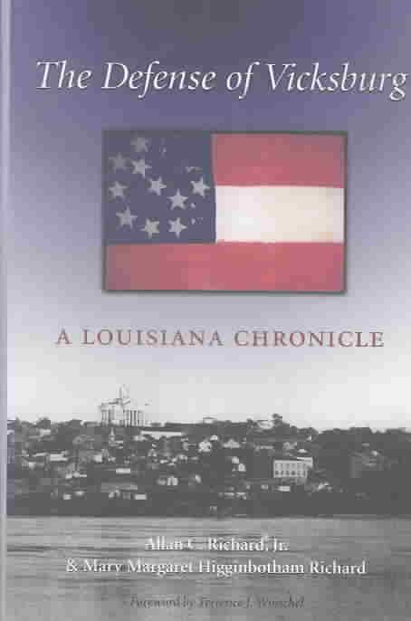 The Defense of Vicksburg By Richard, Allan C./ Richard, Mary Margaret